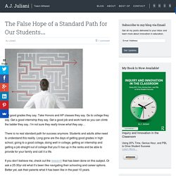 The False Hope of a Standard Path for Our Students…