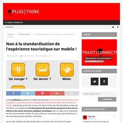 Non à la standardisation de l'expérience touristique sur mobile ! (Technologies)