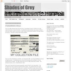 Shades of Grey: STANDARDISED IDEALS