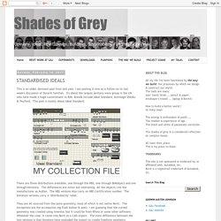Shades of Grey: STANDARDISED IDEALS