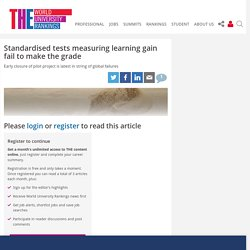 Standardised tests measuring learning gain fail to make the grade