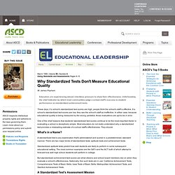 Why Standardized Tests Don't Measure Educational Quality - ASCD Educational Leadership Magazine