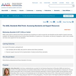 The AASL Standards Web Portal: Accessing Standards and Support Resources (Webinar)
