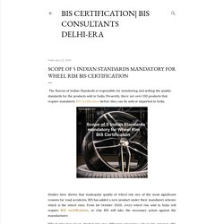 Scope of 5 Indian Standards mandatory for Wheel Rim BIS Certification
