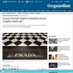 Luxury brands: higher standards or just a higher mark-up?