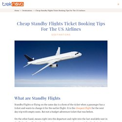 Cheap Standby Flights Ticket Booking Tips for The US Airlines