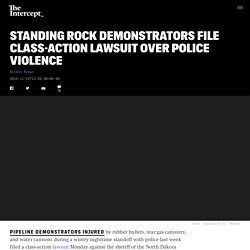 Standing Rock Demonstrators File Class-Action Lawsuit Over Police Violence