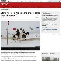 Standing Rock: Are pipeline protest camp days numbered?