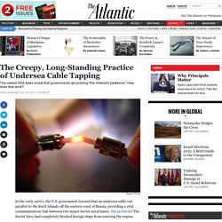 The Creepy, Long-Standing Practice of Undersea Cable Tapping - Olga Khazan