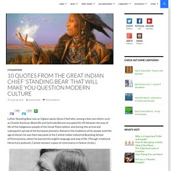 10 Quotes From The Great Indian Chief 'Standing Bear' That Will Make You Question Modern Culture