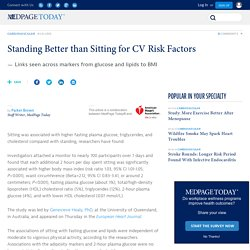 Standing Better than Sitting for CV Risk Factors
