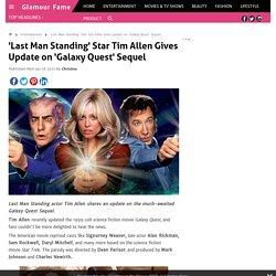 'Last Man Standing' Star Tim Allen Gives Update on 'Galaxy Quest' Sequel