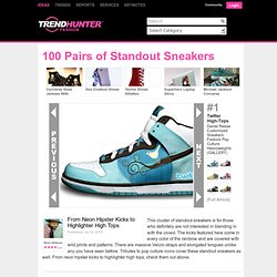 100 Pairs of Standout Sneakers - From Neon Hipster Kicks to Highlighter High Tops (CLUSTER)