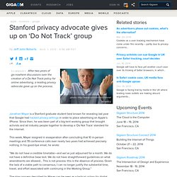 Stanford privacy advocate gives up on 'Do Not Track' group