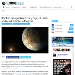 Stanford Biologist Warns: Early Signs of Earth's 6th Mass Extinction in Progress