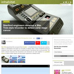 Stanford engineers develop a Star Trek-style tricorder to detect early stage cancer