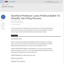Stanford Professor Loses Political Battle To Simplify Tax Filing Process