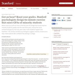 Got an hour? Boost your grades. Stanford psychologists design 60-minute exercise that raises GPAs of minority students