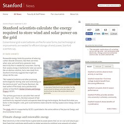 scientists calculate the energy required to store wind and solar power on the grid