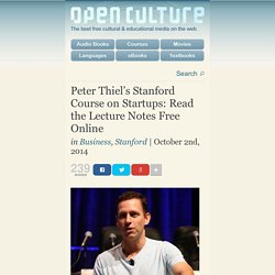 Peter Thiel's Stanford Course on Startups: Read the Lecture Notes Free Online
