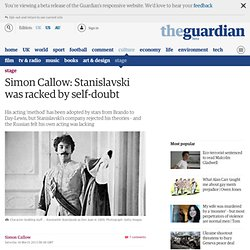 Simon Callow: Stanislavski was racked by self-doubt