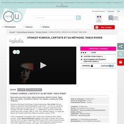 Stanley Kubrick, l'artiste et sa méthode. Table ronde - Cinémathèque française