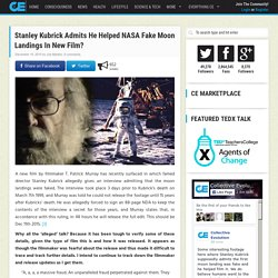 Stanley Kubrick Admits He Helped NASA Fake Moon Landings In New Film?