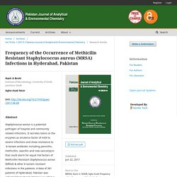 PAKISTAN JOURNAL OF ANALYTICAL & ENVIRONMENTAL CHEMISTRY - 2017 - Frequency of the Occurrence of Methicilin Resistant Staphylococcus aureus (MRSA) Infections in Hyderabad, Pakistan