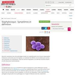 Staphylocoque - Symptômes et définition - Santé-Médecine
