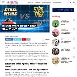 Is Star Wars Better Than Star Trek?