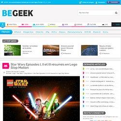 Star Wars Episodes I, II et III résumés en Lego Stop Motion