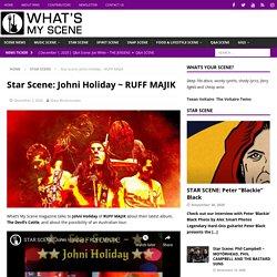 Star Scene: Johni Holiday ~ RUFF MAJIK