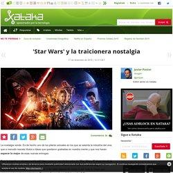 """Xakata """"Star Wars' y la traicionera nostalgia"""" 1512"""