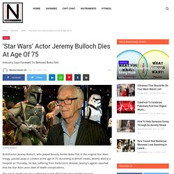 'Star Wars' Actor Jeremy Bulloch Dies At Age Of 75