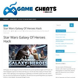 Star Wars Galaxy Of Heroes Hack - Gaming