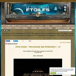 Star Wars - Star Wars - Prologues des Episodes I - VI