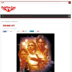 Star Wars 1977 – Watch Movie and TV Show PubFilm HD Free