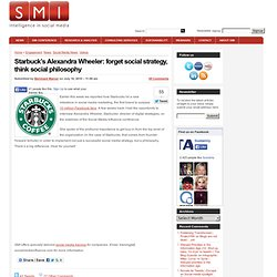 Starbuck's Alexandra Wheeler: forget social strategy, think social philosophy