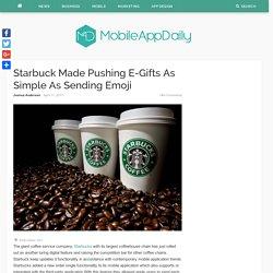 Starbuck Made Pushing E-Gifts As Simple As Sending Emoji