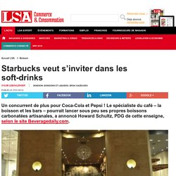Starbucks veut s'inviter dans les soft-drinks - Boissons et Liquides