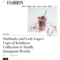 Starbucks and Lady Gaga's Cups of Kindness Collection is Totally Instagram-Worthy - FASHION Magazine