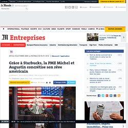 Grâce à Starbucks, la PME Michel et Augustin concrétise son rêve américain