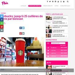 Starbucks: jusqu'à 25 cuillères de sucre par boisson - Forme
