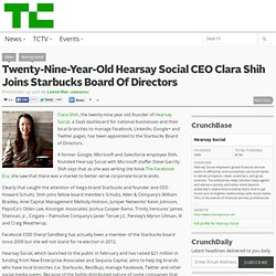 Twenty-Nine-Year-Old Hearsay Social CEO Clara Shih Joins Starbucks Board Of Directors