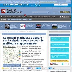 lire-comment-starbucks-s-appuie-sur-le-big-data-pour-trouver-de-meilleurs-emplacements-le-monde-informatique-60308