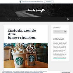 Starbucks, exemple d'une bonne e-réputation. – Anaïs Boeglin