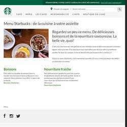 Le menu Starbucks : délice, fraîcheur et choix