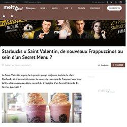 Starbucks x Saint Valentin, de nouveaux Frappuccinos au sein d'un Secret Menu