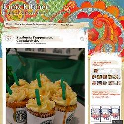 Starbucks Frappacinos. Cupcake Style. « Kimz Kitchen