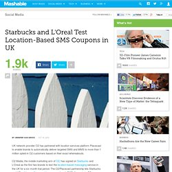 Starbucks and L'Oreal Test Location-Based SMS Coupons in UK